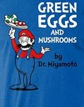 Green Eggs and Mushrooms by Dr. Migamoto