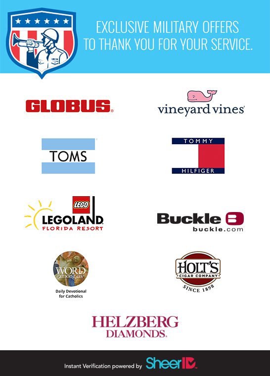 Leading brands honoring service members with exclusive military offers include Globus, Vineyard Vines, TOMS, Tommy Hilfiger, LEGOLAND, Buckle, Word Among Us, Holt's Cigar Company and Helzberg Diamonds.